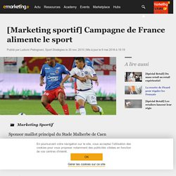 [Marketing sportif] Campagne de France alimente le sport - Marketing Sportif