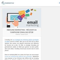 Inbound Marketing: Réussir sa campagne emailing BtoB - Markentive