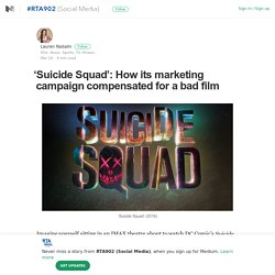 'Suicide Squad': How its marketing campaign compensated for a bad film