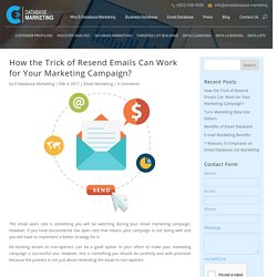 How the Trick of Resend Emails Can Work for Your Marketing Campaign? - Email Database Marketing