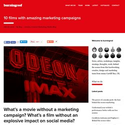 10 films with amazing marketing campaigns