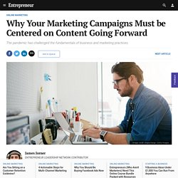 Why Your Marketing Campaigns Must be Centered on Content Going Forward