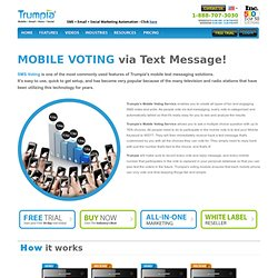offers Mobile Voting, SMS Voting, SMS Text Messaging for your mobile marketing campaigns. Leader in Mobile SMS Marketing