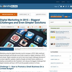 Digital Marketing in 2015 - Biggest Challenges and Even Simpler Solutions - Ahrefs Blog