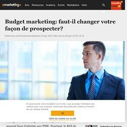 Budget marketing: faut-il changer votre façon de prospecter?