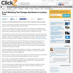 E-mail Marketing Tool Changes Ads Based on Location, Time