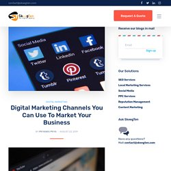 Digital Marketing Channels You Can Use To Market Your Business
