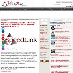 Flywheel Marketing, Guide To Schema Markup, E-Commerce SEO Checklist, #Speedlink 40:2015