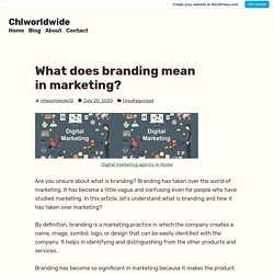 What does branding mean in marketing? – Chlworldwide
