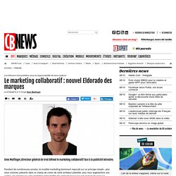 Le marketing collaboratif : nouvel Eldorado des marques