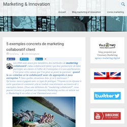5 exemples concrets de marketing collaboratif client