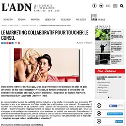 Le marketing collaboratif pour toucher le conso. - Tribune d'expert