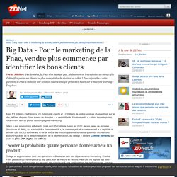 Big Data - Pour le marketing de la Fnac, vendre plus commence par identifier les bons clients
