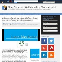 Le Lean marketing : ou comment n'importe qui peut tester n'importe quoi, sans se ruiner - produit minimum viable (MVP).