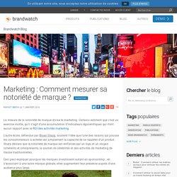 Marketing: Comment mesurer sa notoriété de marque?