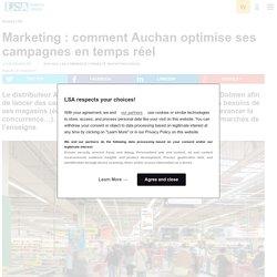 Marketing : comment Auchan optimise ses...