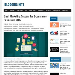 Email Marketing Success For E-commerce Business in 2017