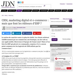 CRM, marketing digital et e-commerce : mais que font les éditeurs d'ERP ?