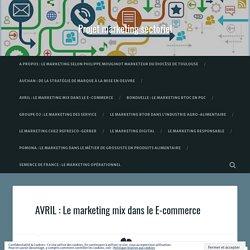 AVRIL : Le marketing mix dans le E-commerce – Projet marketing sectoriel