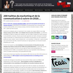 200 twittos du marketing et de la communication à suivre en 2016…