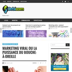 Marketing viral ou la puissance du bouche-à-oreille : Formation communication & marketing