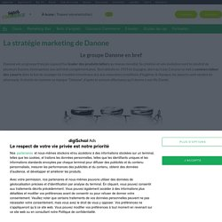 Danone : Etudes, Analyses Marketing et Communication de Danone
