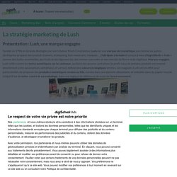 Lush : Etudes, Analyses Marketing et Communication de Lush
