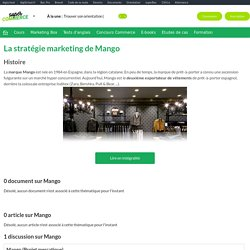 Mango : Etudes, Analyses Marketing et Communication de Mango