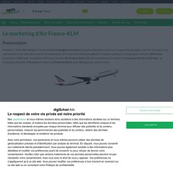 Air France-KLM : Etudes, Analyses Marketing et Communication d'Air France