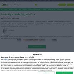 Fnac : Etudes, Analyses Marketing et Communication de Fnac