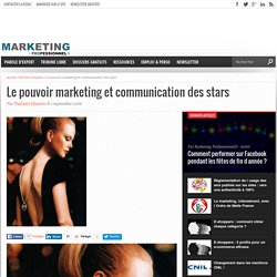 Le pouvoir marketing et communication des stars