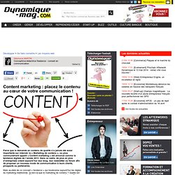 Content marketing : placez le contenu au cœur de votre communication !