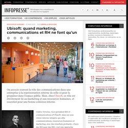 Ubisoft: quand marketing, communications et RH ne font qu'un
