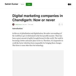 Digital marketing companies in Chandigarh: Now or never