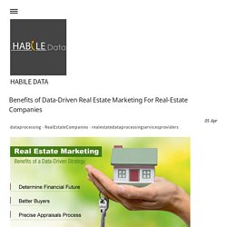 Benefits of Data-Driven Real Estate Marketing For Real-Estate Companies - habiledata