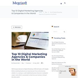 Top 10 Digital Marketing Agencies & Companies in the World
