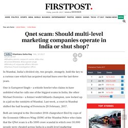 Qnet scam: Should multi-level marketing companies operate in India or shut shop?