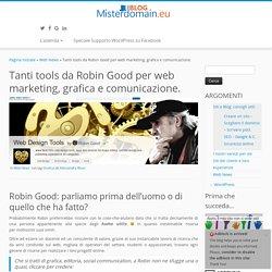 I tools di Robin Good per web marketing, grafica e comunicazione