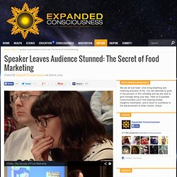 Speaker Leaves Audience Stunned: The Secret of Food Marketing