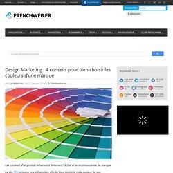 Design Marketing : 4 conseils pour bien choisir les couleurs d'une marque