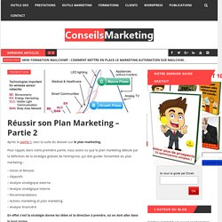 Réussir son Plan Marketing - Partie 2 - ConseilsMarketing.fr