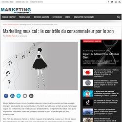 Marketing musical : le contrôle du consommateur par le son
