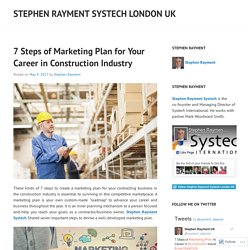 7 Steps of Marketing Plan for Your Career in Construction Industry