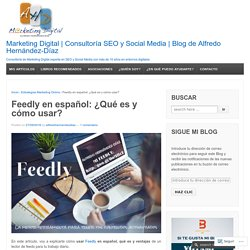 Feedly en español: ¿Qué es y cómo usar?