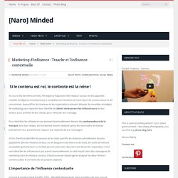 Marketing d'influence : Traackr et l'influence contextuelle