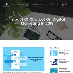 Impact of Chatbot on digital marketing in 2019
