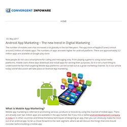 Android App Marketing – The new trend in Digital Marketing - convergentinfoware