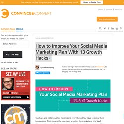 How to Improve Your Social Media Marketing Plan With 13 Growth Hacks