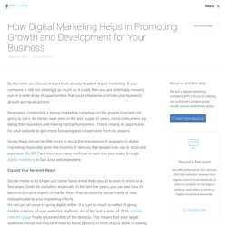 How Digital Marketing Helps in Promoting Growth and Development for Your Business