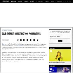 Glue: The Next Marketing Tool for Creatives | TechWatch | Fast C